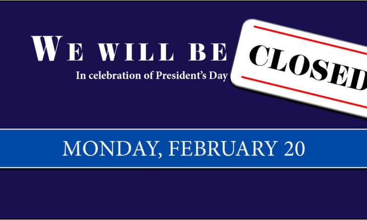 Closed for President's Day